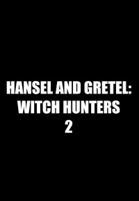 Hansel and Gretel: Witch Hunters 2 (2019)
